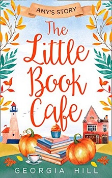 The Little Book Café; Amy's Story by Georgia Hill