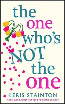 The One Who's Not the One by Keris Stainton