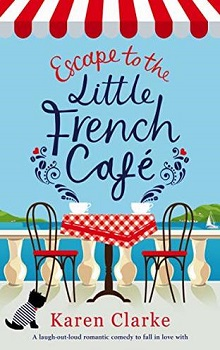 Escape to the Little French Café by Karen Clarke