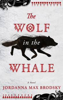 The Wolf in the Whale  by Jordanna Max Brodsky