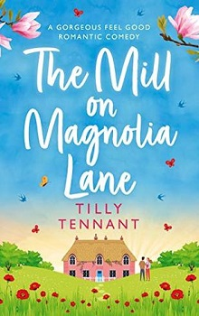 The Mill on Magnolia Lane  by Tilly Tennant