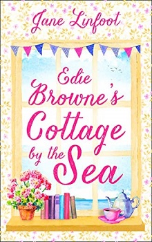 Edie Browne's Cottage by the Sea by Jane Linfoot