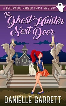 The Ghost Hunter Next Door by Danielle Garrett