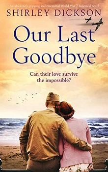 Our Last Goodbye by Shirley Dixon