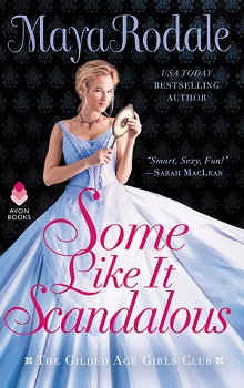 Some Like It Scandalous by Maya Rodale