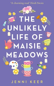 The Unlikely Life of Maisie Meadows by Jenni Keer