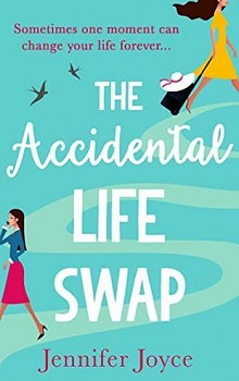 The Accidental Life Swap by Jennifer Joyce  by Jennifer Joyce