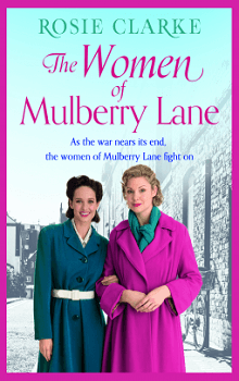 The Women of Mulberry Lane by Rosie Clarke