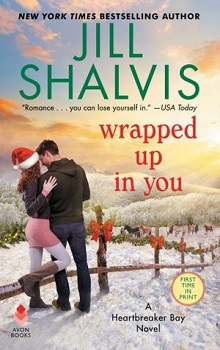 Wrapped Up in You:  by Jill Shalvis