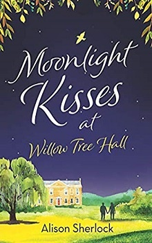 Moonlight Kisses at Willow Tree Hall by Alison Sherlock