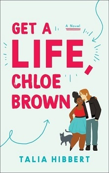 Get a Life Chloe Brown by Talia Hibbert