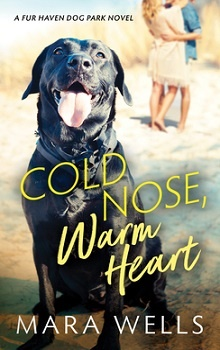 Cold Nose, Warm Heart by Mara Wells