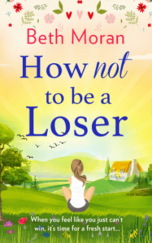How Not to be a Loser  by Beth Moran
