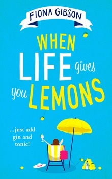 When Life Gives You Lemons by Fiona Gibson