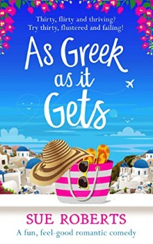 As Greek as It Gets by Sue Roberts