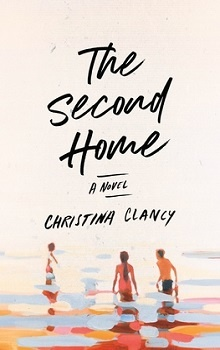 The Second Home by Christina Clancy
