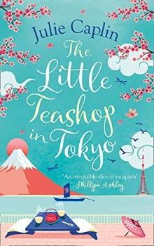 The Little Teashop in Tokyo by Julie Caplin