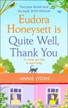 Eudora Honeysett is Quite Well, Thank You: by Annie Lyons