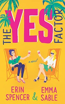 The Yes Factor by Emma Sable, Erin Spencer