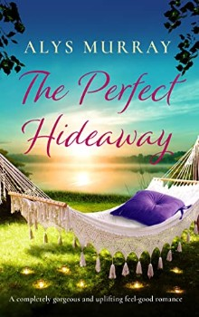 The Perfect Hideaway by Alys Murray