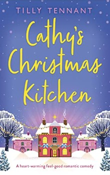 Cathy's Christmas Kitchen by Tilly Tennant
