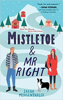 Mistletoe and Mr. Right by Sarah Morgenthaler