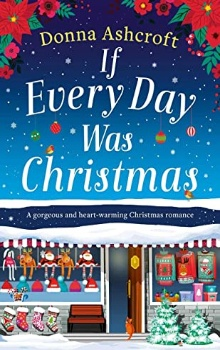 If Every Day was Christmas  by Donna Ashcroft