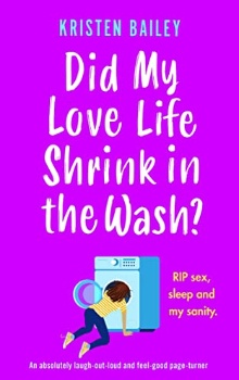 Did My Love Life Shrink in the Wash? by Kristen Bailey