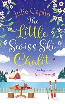 The Little Swiss Ski Chalet by Julie Caplin